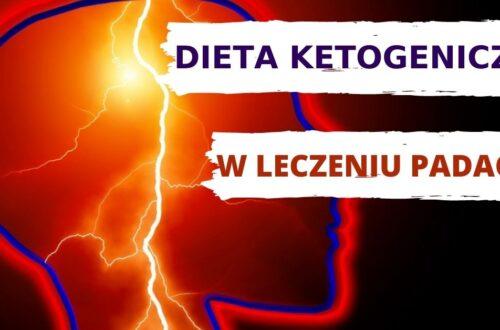leczenie padaczki dieta ketogeniczna